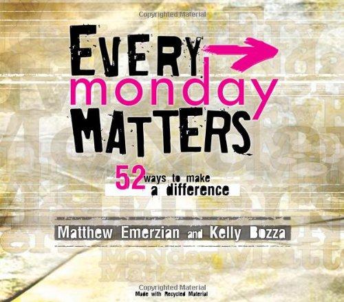 Every Monday Matters: 52 Ways to Make: Emerzian, Matthew; Bozza,