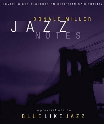 Jazz Notes: Improvisations on Blue Like Jazz