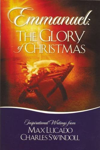 Emmanuel: The Glory of Christmas (1404105166) by Charles R. Swindoll; Max Lucado