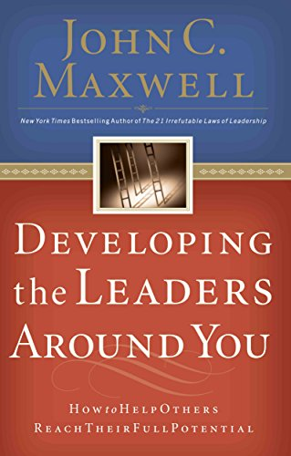 9781404105713: Developing the Leaders Around You