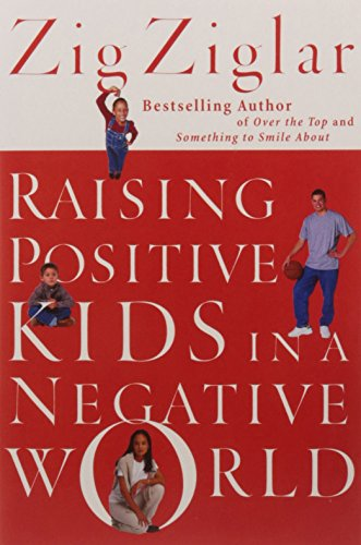 9781404105720: Raising Positive Kids in a Negative World