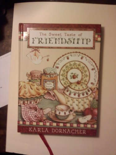 The Sweet Taste of Friendship (9781404113695) by Karla Dornacher