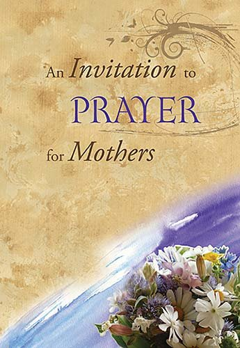 9781404113893: An Invitation to Prayer for Mothers