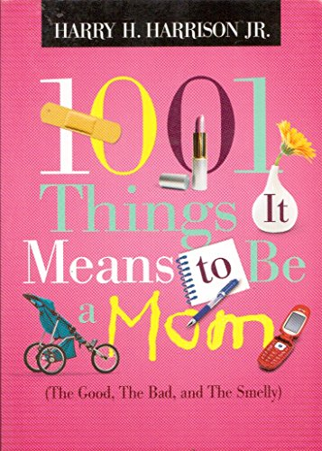 9781404174429: 1001 Things it Means to be Mom