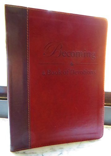 9781404175013: Becoming: A Book of Devotions - Leather Edition