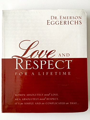 Love and Respect for a Lifetime: Dr. Emerson Eggerichs