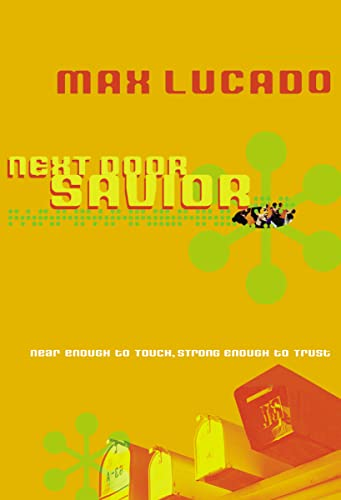 Next Door Savior: Student Edition (Bestseller Collection) (9781404175440) by Max Lucado