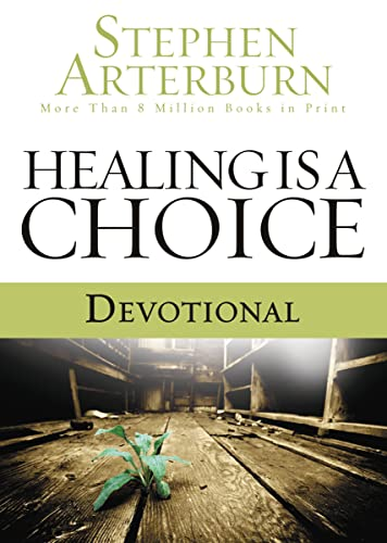 9781404175501: Healing is a Choice Devotional: 10 Weeks of Transforming Brokenness into New Life