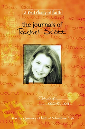 9781404175600: The Journals of Rachel Scott: A Journey of Faith at Columbine High (Real Diary of Faith)