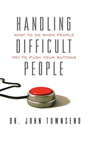 9781404175679: Handling Difficult People: What to Do When People Try to Push Your Buttons