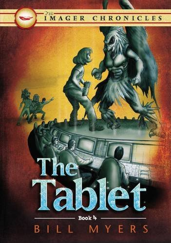 The Tablet (Book Four) (The Imager Chronicles): Bill Myers