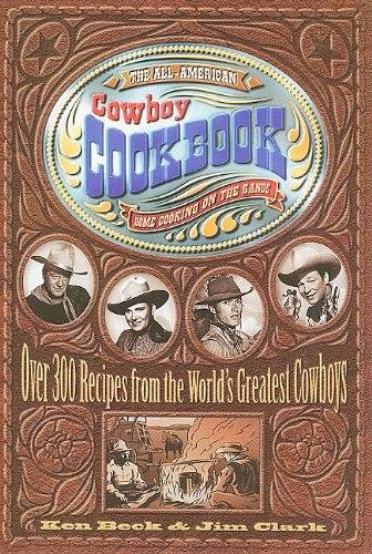 9781404182769: The All-American Cowboy Cookbook: Over 300 Recipes From the World's Greatest Cowboys