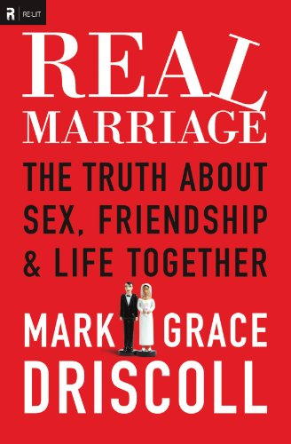 9781404183520: Real Marriage: The Truth About Sex, Friendship, and Life Together