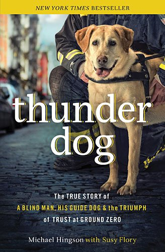 9781404183650: THUNDER DOG: The True Story of a Blind Man, His Guide Dog, and the Triumph of Trust at Ground Zero