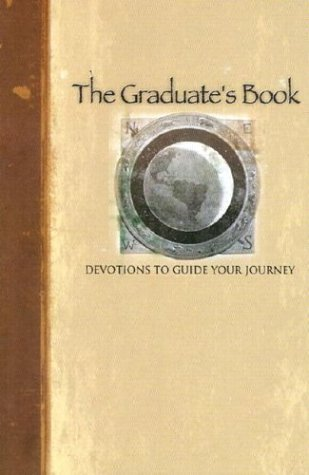 The Graduate's Book: Devotions to Guide Your Journey