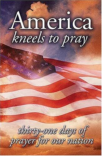 9781404184428: America Kneels to Pray