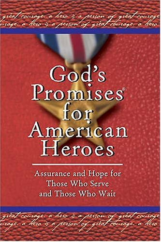 9781404184466: God's Promises for American Heroes: Assurance and Hope for Those Who Serve and Those Who Wait