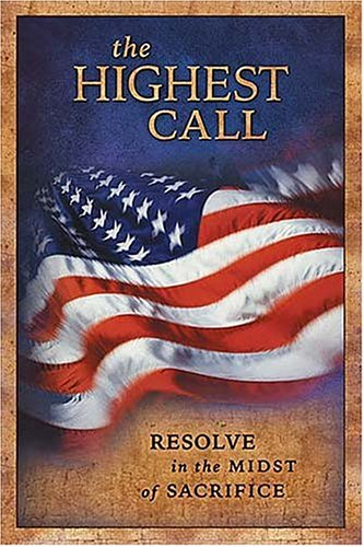 The Highest Call: Resolve in the Midst of Sacrifice (1404184635) by Elm Hill