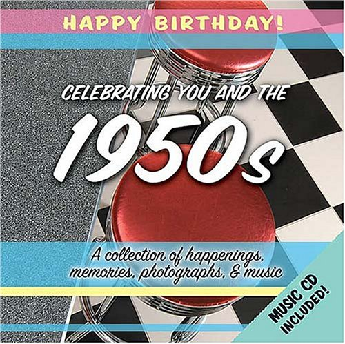 9781404184749: 1950s Birthday Book: A Collection of Happenings, Memories, Photographs and Music [With Audio CD] (Happy Birthday)