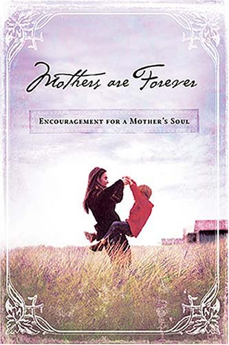Mothers Are Forever (1404185496) by Elm Hill Books