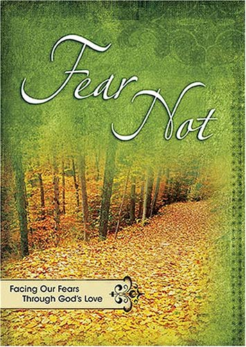 Fear Not: Facing Our Fears Throught God's Love (9781404185562) by Freeman, Criswell