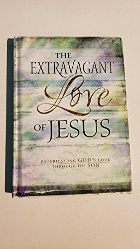 9781404185807: The Extravagant Love of Jesus