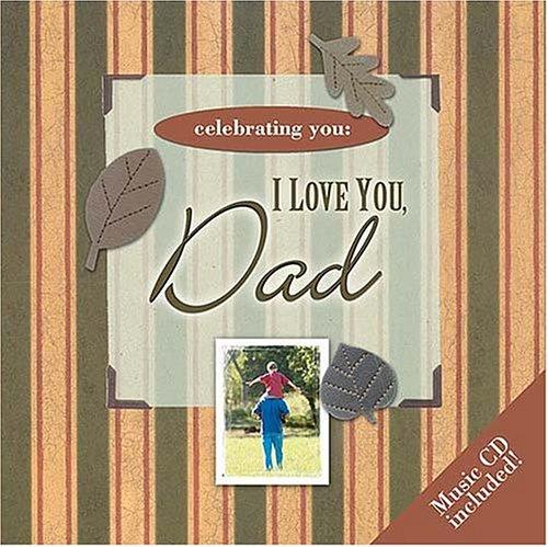 9781404185838: Celebrating You: I Love You Dad