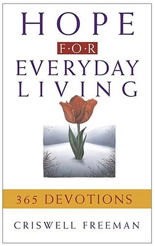 Hope for Everyday Living: 365 Devotions (9781404185913) by Freeman, Criswell