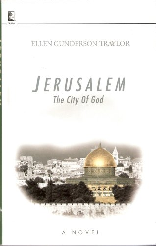 Jerusalem: The City Of God: Ellen Gunderson Traylor