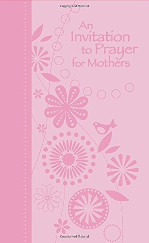 An Invitation to Prayer for Mothers (140418760X) by Countryman, Jack