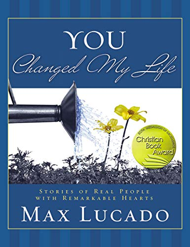You Changed My Life: Lucado, Max