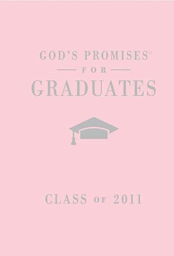 God's Promises for Graduates: Class of 2011, Girl's Pink (9781404189683) by [???]