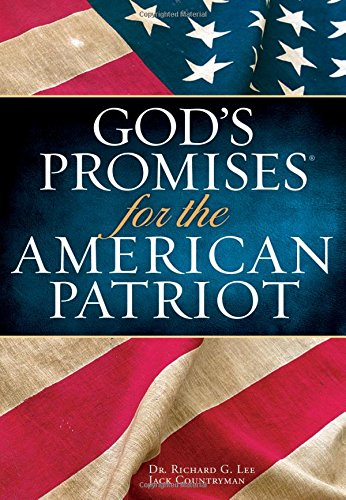 God's Promises for the American Patriot - Deluxe Edition (1404190074) by Lee, Richard; Countryman, Jack