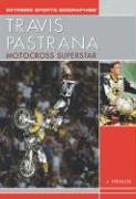 9781404200715: Travis Pastrana: Motocross Superstar (Extreme Sports Biographies)