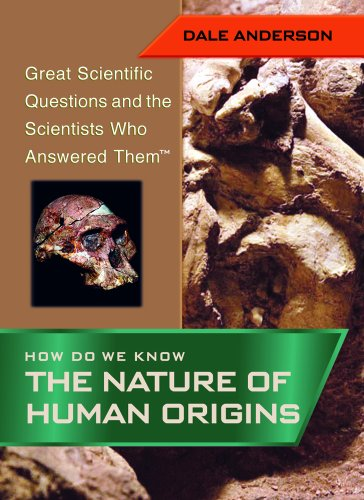 9781404200777: How Do We Know the Nature of Human Origins (Great Scientific Questions and the Scientists Who Answered T)