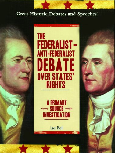 9781404201491: The Federalist- Anti-Federalist Debate Over States' Rights: A Primary Source Investigation (Great Historic Debates and Speeches)