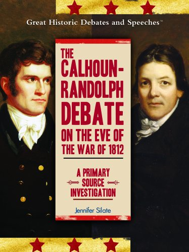 9781404201507: The Calhoun-Randolph Debate on the Eve of the War of 1812: A Primary Source Investigation (Great Historic Debates and Speeches)
