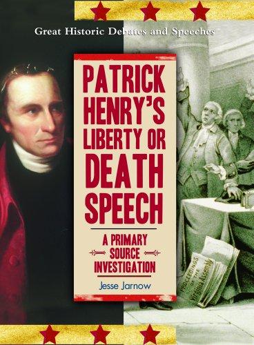 Patrick Henry's Liberty or Death Speech: A Primary Source Investigation: Jarnow, Jesse