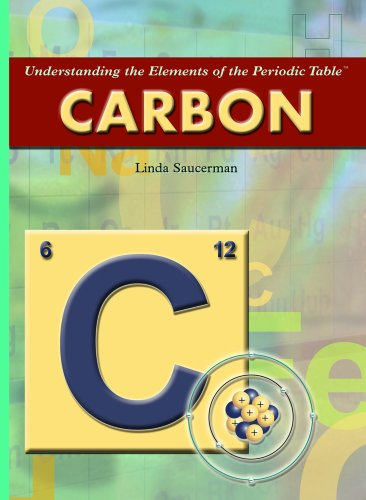 Carbon (Understanding the Elements of the Periodic Table): Ronald W Wu