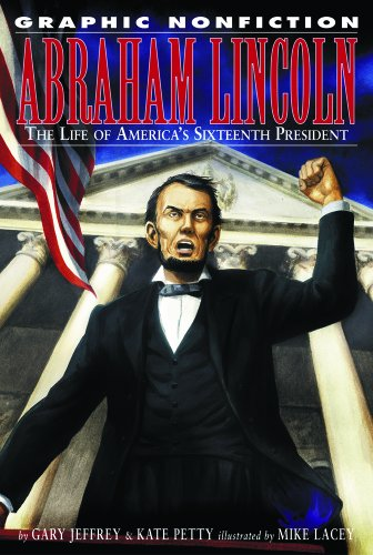 Abraham Lincoln: The Life of America's Sixteenth: Jeffrey, Gary, Petty,