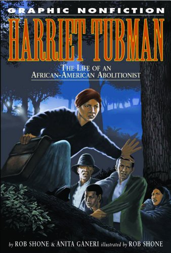 Harriet Tubman: The Life of an African American Abolitionist (Graphic Nonfiction) (9781404202450) by Shone, Rob; Ganeri, Anita