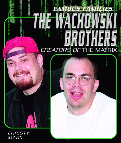 The Wachowski Brothers: Creators Of The Matrix (Famous Families) (1404202641) by Christy Marx