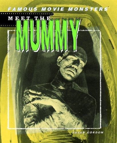 Meet the Mummy (Famous Movie Monsters): Gordon, Susan