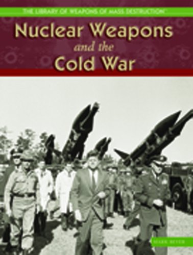 9781404202900: Nuclear Weapons and the Cold War (The Library of Weapons of Mass Destruction)