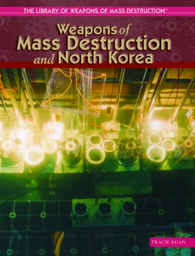 9781404202962: Weapons Of Mass Destruction And North Korea (THE LIBRARY OF WEAPONS OF MASS DESTRUCTION)