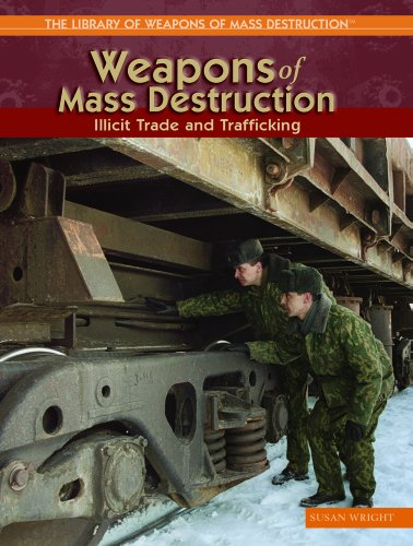 Weapons Of Mass Destruction: Illicit Trade And Trafficking (The Library of Weapons of Mass Destruction) (1404202978) by Wright, Susan