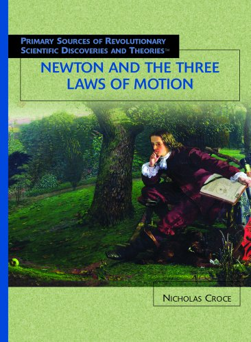 9781404203112: Newton And The Three Laws Of Motion (Primary Sources Of Revolutionary Scientific Discoveries And Theories)