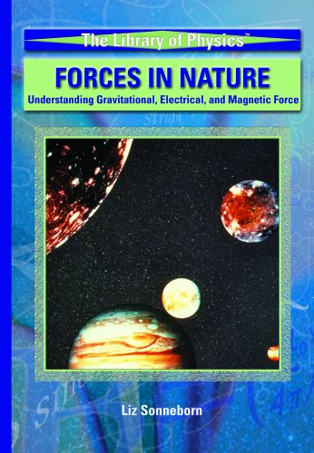 9781404203327: Forces In Nature: Understanding Gravitational, Electrical, And Magnetic Force (LIBRARY OF PHYSICS (ROSEN PUBLISHING GROUP).)