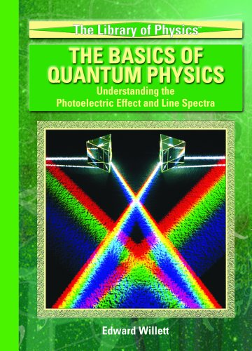The Basics Of Quantum Physics: Understanding The: Willett, Edward