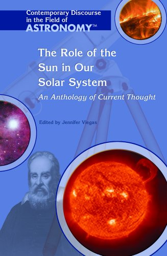The Role of the Sun in Our Solar System: An Anthology of Current Thought (Contemporary Discourse in...
